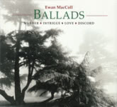 Ewan MacColl: Ballads (Topic TSCD576D)
