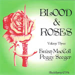 Ewan MacColl, Peggy Seeger: Blood & Roses Volume 3 (Blackthorne CD81)