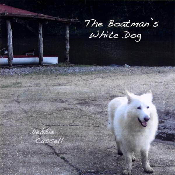 Debbie Cassell: The Boatman's White Dog (Pluff 003)