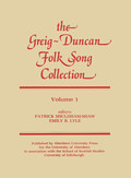 The Greig-Duncan Folk Song Collection. Volume 1