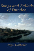 Nigel Gatherer: Songs and Ballads of Dundee
