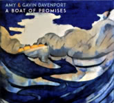 Amy & Gavin Davenport: A Boat of Promises (Hallamshire Traditions HATRCD14)