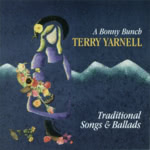 Terry Yarnell: A Bonny Bunch (Tradition Bearers LTCD1005)