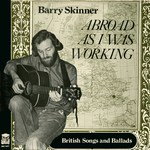 Barry Skinner: Abroad As I Was Working (Stoof MU 7417)