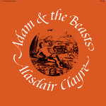 Alasdair Clayre: Adam and the Beasts (Acorn CF 252)