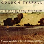 Gordon Tyrrall: A Distance from the Town (Pugwash PUG CD 002)