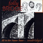 Folly Bridge: All in the Same Tune / Unabridged (WildGoose WGS352CDR