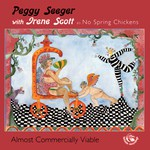 Peggy Seeger with Irene Scott: Almost Commercially Viable (Fellside FECD130)