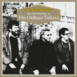 An Introduction to The Oldham Tinkers (Topic TICD013)