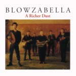 Blowzabella: A Richer Dust (Osmosys OSMO CD010)