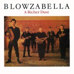 Blowzabella: A Richer Dust (Plant Life PLR 080)