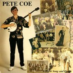 Pete Coe: A Right Song and Dance (Backshift BASH 43)