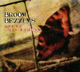 Broom Bezzums: Arise You Sons of Freedom… (Steeplejack SJCD009)