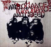 Show of Hand: Arrogance Ignorance and Greed (Hands On Music HMCD29)