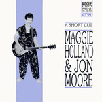 Maggie Holland & Jon Moore: A Short Cut (Rogue FMST 4008)