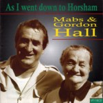 Mabs & Gordon Hall: As I Went Down to Horsham (Veteran VT115CD)