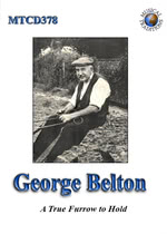 George Belton: A True Furrow to Hold (Musical Traditions MTCD378)