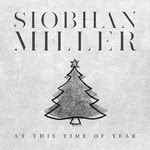 Siobhan Miller: At This Time of Year (Songprint SPR003CDX)