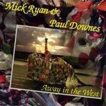 Mick Ryan & Paul Downes: Away in the West (WildGoose WGS375CD)