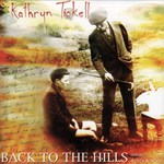 Kathryn Tickell: Back to the Hills (Resilient RES001)
