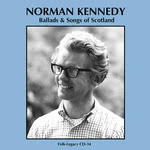 Norman Kennedy: Ballads & Songs of Scotland (Folk-Legacy CD-34)