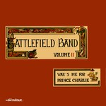 Battlefield Band: Volume II: Wae's Me for Prince Charlie (Escalibur BUR 807)