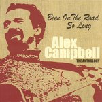Alex Campbell: Been on the Road So Long (Castle CMRCD1168)
