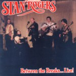 Stan Rogers: Between the Breaks… Live! (Fogarty's Cove FCM 002D)
