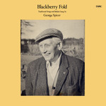 George Spicer: Blackberry Fold (Topic 12T235)