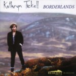 Kathryn Tickell: Borderlands (Resilient RES002)