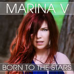 Marina V: Born to the Stars (own label)