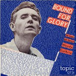 Woody Guthrie: Bound for Glory (Topic 12T31)