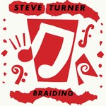 Steve Turner: Braiding (Fellside FE058)