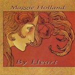 Maggie Holland: By Heart (Rhiannon RHYD5008)