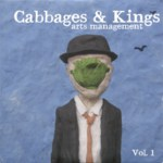 Cabbages & Kings Vol. 1