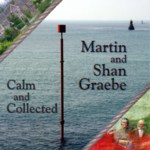Martin & Shan Graebe: Calm and Collected (WildGoose WGS414CD)