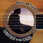 Paul Metsers: Caution to the Wind (Highway SHY 7014)