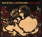 Anaïs Mitchell & Jefferson Hamer: Child Ballads (Wilderland WILDER 002)