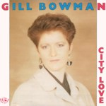 Gill Bowman: City Love (Fellside FECD80)