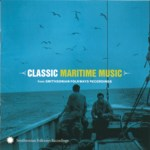 Classic Maritime Music (Smithsonian Folkways SFW CD 40053)