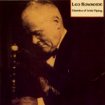 Leo Rowsome: Classics of Irish Piping (Topic TSCD471)