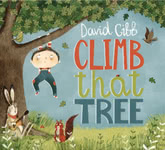 David Gibb: Climb That Tree (Little Seeds LSEEDS001)