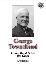 George Townshend: Come, Hand to Me the Glass (Musical Traditions MTCD304/5)