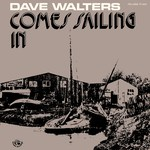 Dave Walters: Comes Sailing In (Fellside FE004)