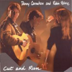 Danny Carnahan and Robin Petrie: Cut and Run (Fledg'ling FLE 1006)