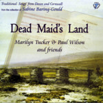 Marilyn Tucker & Paul Wilson: Dead Maid's Land (WildGoose WGS292CD)