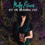 Molly Evans: Deep Time and Narrow Space (MOLY01CD)
