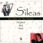 Sìleas: Delighted With Harps (Lapwing LAP CD 113)