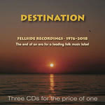Destination: Fellside Recordings 1976-2018 (Fellside FECD282)