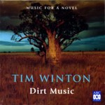 Tim Winton: Dirt Music (ABC Classics 472 046-2)